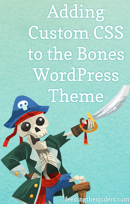 Adding Custom CSS to Bones WordPress theme